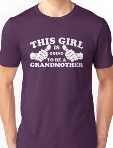 This Girl Is Going to Be A Grandmother Unisex T-Shirt