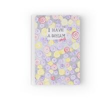 I have a dream Hardcover Journal