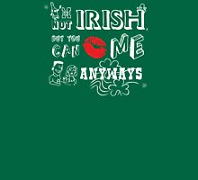 I'm Not Irish, But Kiss Me Anyways T-Shirt