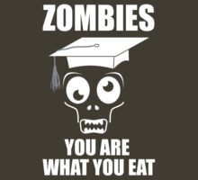 Zombies - You Are What You Eat (Dark Shirts) by oawan