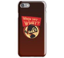 Ninja say WHAT? iPhone Case/Skin