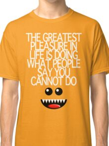 THE GREATEST PLEASURE Classic T-Shirt