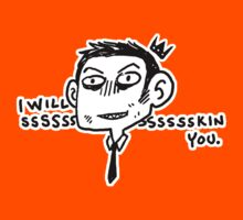 I will Ssssssskin You T-Shirt