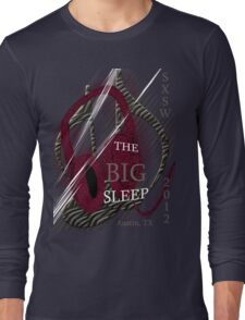 The Big Sleep SXSW 2012 Long Sleeve T-Shirt