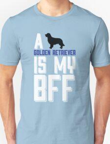 A GOLDEN RETRIEVER Is My BFF... T-Shirt