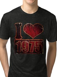 I love 1975 Vintage T-Shirt Tri-blend T-Shirt