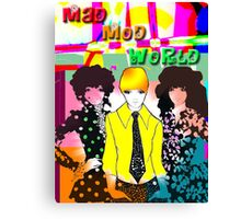 Mad, Mod World Canvas Print