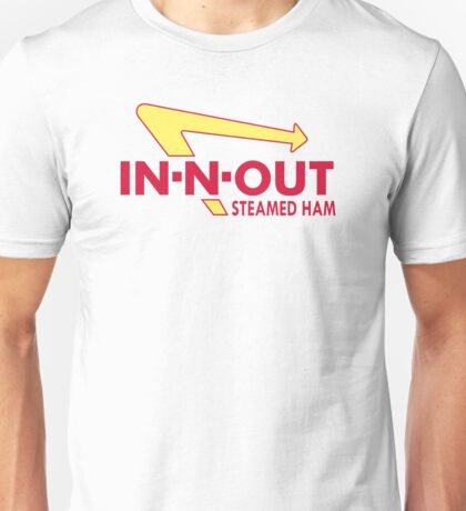In N Out Steamed Ham Unisex T-Shirt