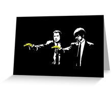 Pulp Fiction Bananas Greeting Card