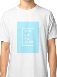 BTS/Bangtan Sonyeondan - You Got No Jams (Blue) Classic T-Shirt