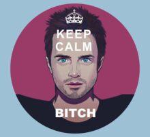 Keep Calm Bitch by ArminHansRotz