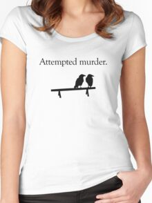 Attempted Murder Women's Fitted Scoop T-Shirt