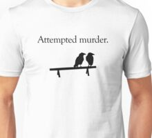 Attempted Murder Unisex T-Shirt
