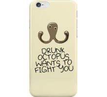 Drunk Octopus Wants To Fight You iPhone Case/Skin