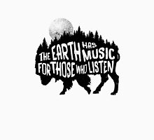 The earth has music for those who listen T-Shirt