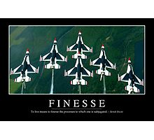 Finesse: Inspirational Quote and Motivational Poster Photographic Print