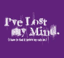 I've Lost My Mind...  (White) by Linda Hardt