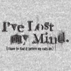 I&#x27;ve Lost My Mind... (Black) by Linda Hardt