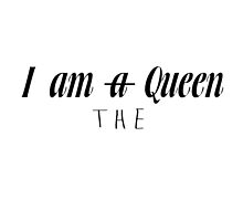 I AM THE QUEEN by valinoir