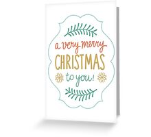 A Very Merry Christmas To You Greeting Card