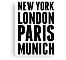 New York, London, Paris, Munich - [Black] Canvas Print
