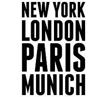 New York, London, Paris, Munich - [Black] Photographic Print