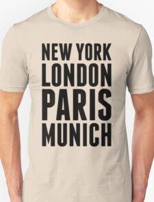New York, London, Paris, Munich - [Black] Unisex T-Shirt