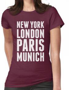 New York, London, Paris, Munich - [White] Womens Fitted T-Shirt
