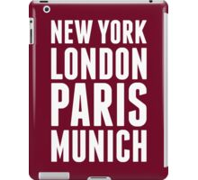 New York, London, Paris, Munich - [White] iPad Case/Skin