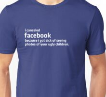 Your children are ugly.  Sorry. Unisex T-Shirt