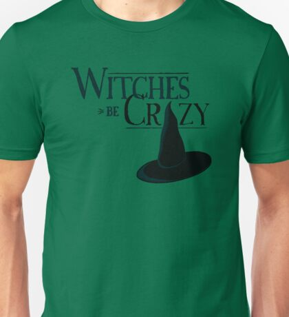 Witches Be Crazy Unisex T-Shirt