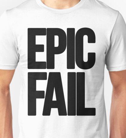 Epic Fail  Unisex T-Shirt