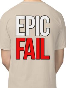Epic Fail (white/red) Classic T-Shirt