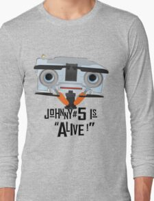 Johnny 5 is ALIVE! Long Sleeve T-Shirt