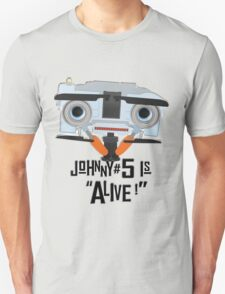 Johnny 5 is ALIVE! Unisex T-Shirt