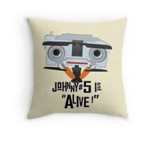 Johnny 5 is ALIVE! Throw Pillow