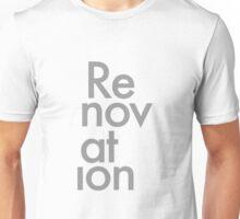 Renovation  Unisex T-Shirt