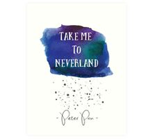 Peter Pan, Take me to Neverland  Art Print
