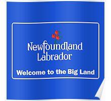 Newfoundland Labrador Welcome Sign, Canada Poster