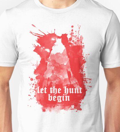 Let the hunt begin Unisex T-Shirt