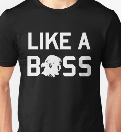 Like a (Big) Boss - in white Unisex T-Shirt