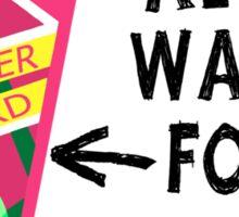 All I Want Sticker