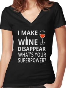 I Make Wine Disappear. What's Your Superpower? Women's Fitted V-Neck T-Shirt