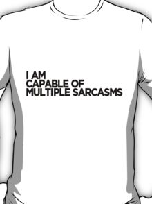Multiple Sarcasms T-Shirt