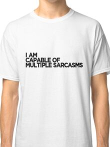 Multiple Sarcasms Classic T-Shirt