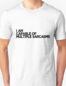 Multiple Sarcasms Unisex T-Shirt