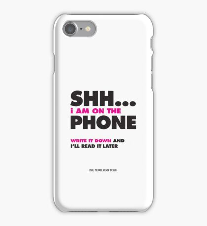 Shh, I'm on the phone... Pink/White iPhone Case/Skin