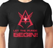 LET THE PURGE BEGIN! Unisex T-Shirt