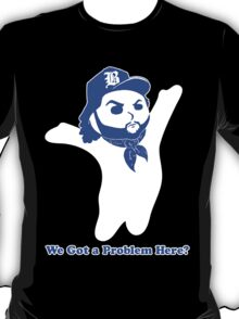 Dough Boy'z in the Hood (We Got a Problem Here?) T-Shirt