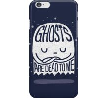 Ghosts Are Dead To Me iPhone Case/Skin